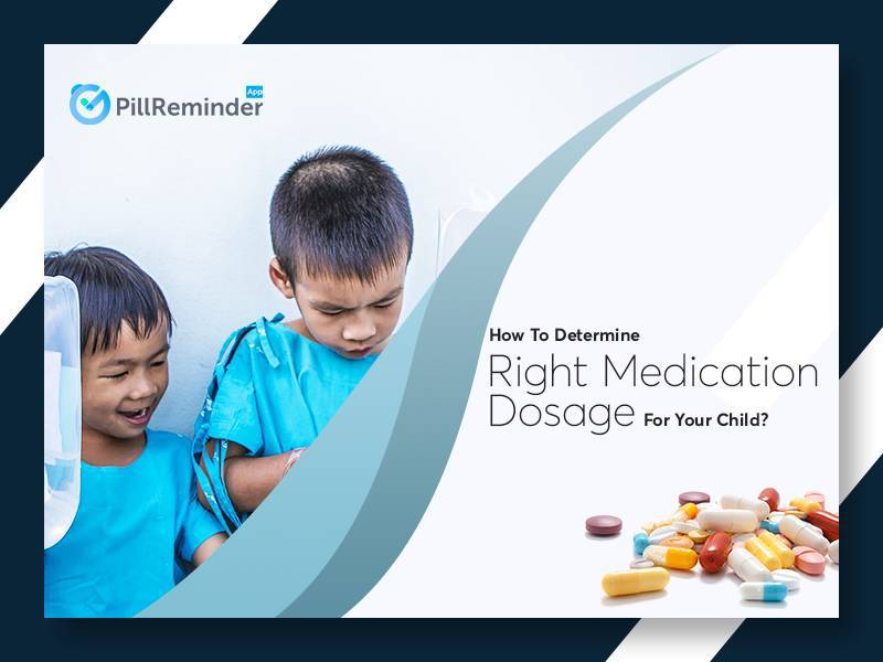 How To Determine Right Medication Dosage For Your Child?