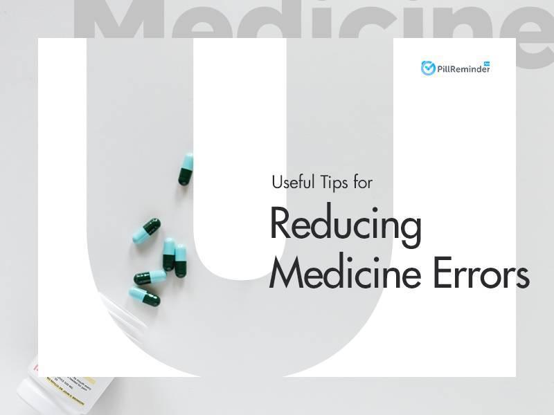 Useful Tips for Reducing Medicine Errors