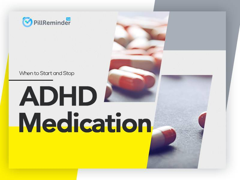 When to Start and Stop ADHD Medications?