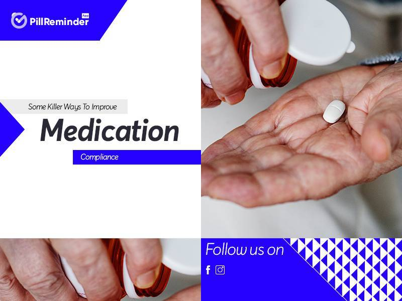 Some Killer Ways To Improve Medication Compliance