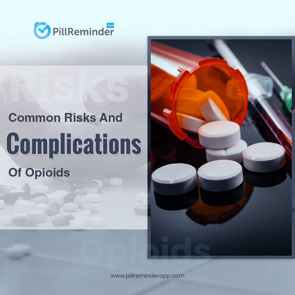 Common Risks And Complications Of Opioids