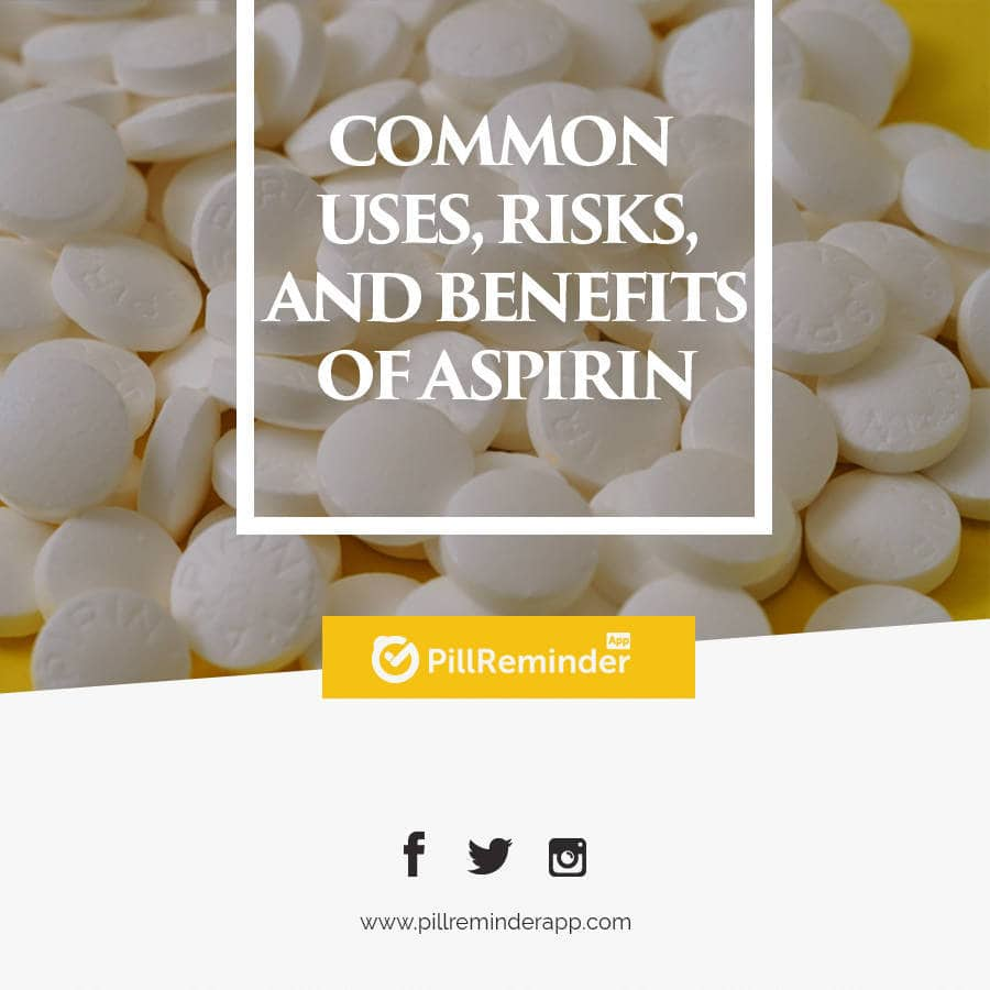 Common Uses, Risks, And Benefits Of Aspirin