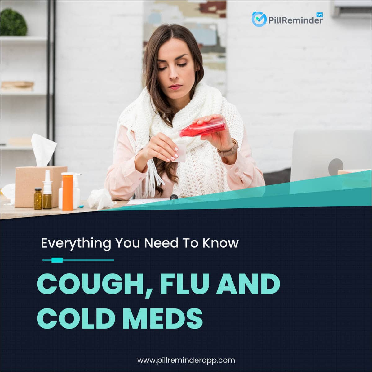 Everything You Need To Know About Cough, Flu And Cold Meds