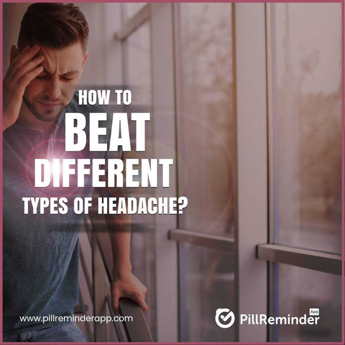 How To Beat Different Types Of Headache?