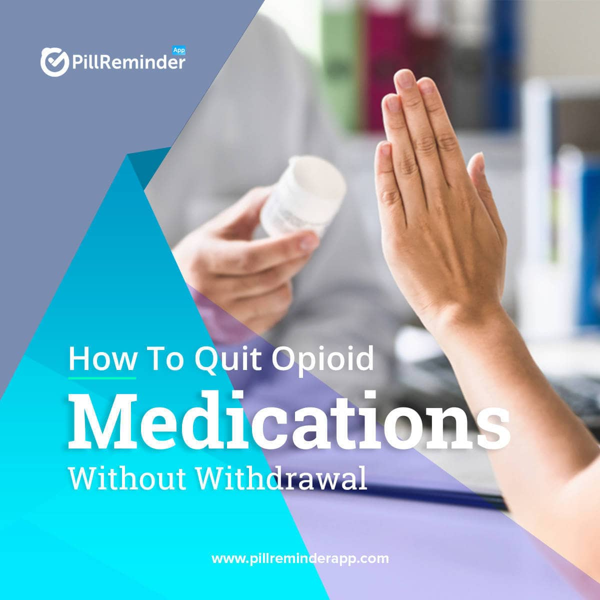 How To Quit Opioid Medications Without Withdrawal