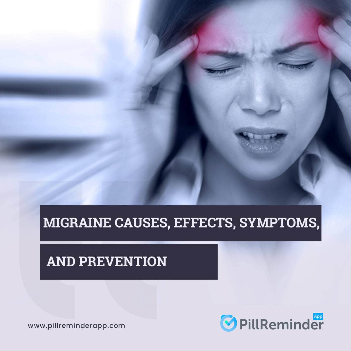 Migraine Causes, Effects, Symptoms, And Prevention
