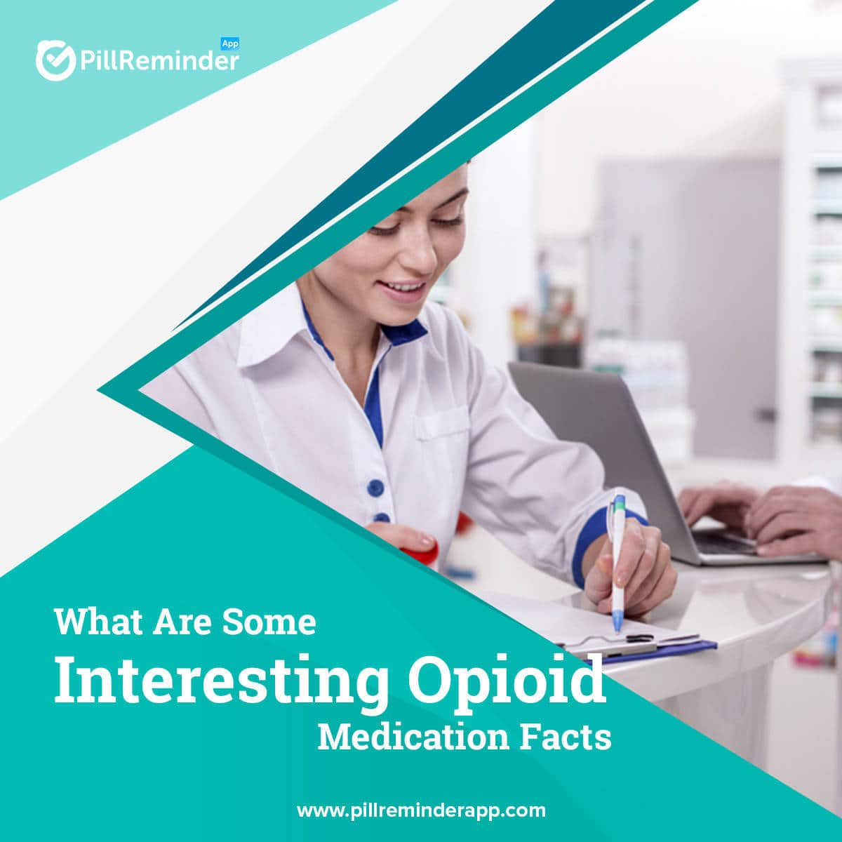 What Are Some Interesting Opioid Medication Facts