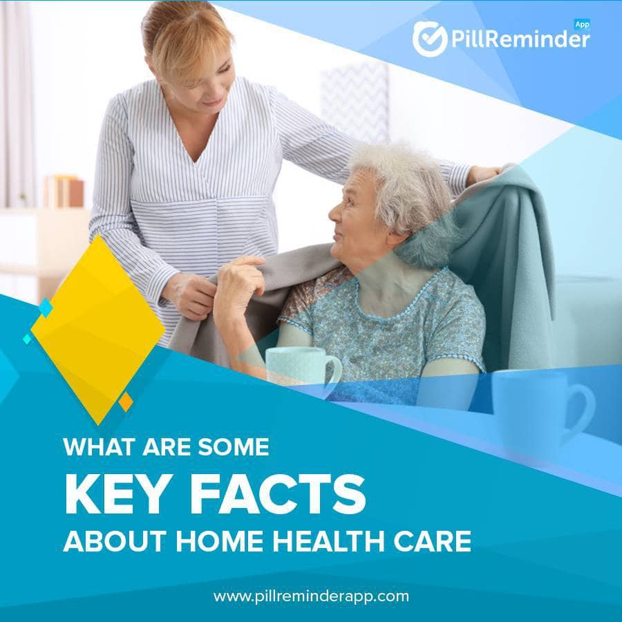 What Are Some Key Facts About Home Health Care?