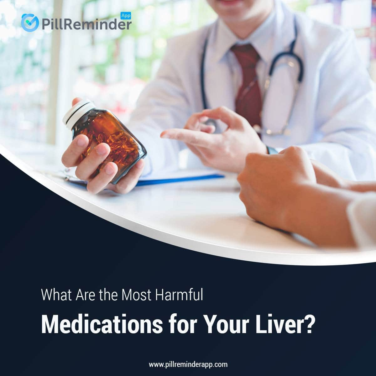 What Are the Most Harmful Medications for Your Liver
