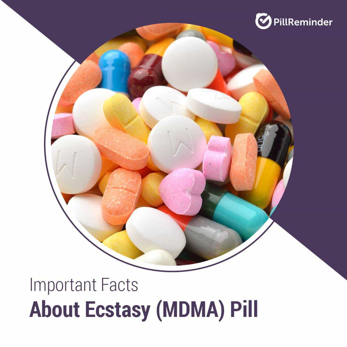 Important Facts About Ecstasy (MDMA) Pill
