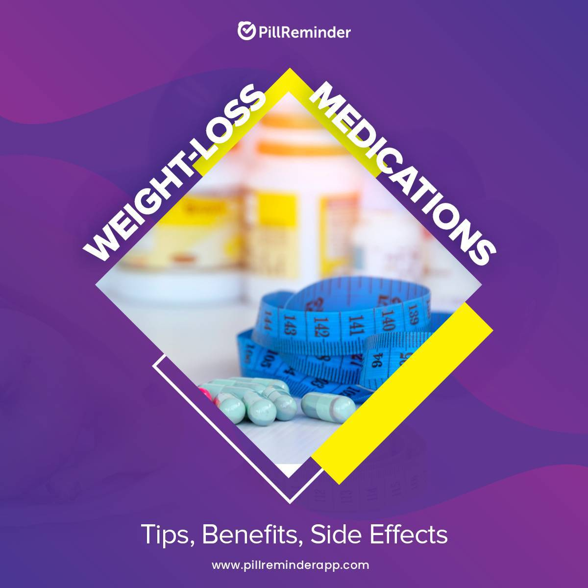 Weight-Loss Medications: Tips, Benefits, Side Effects