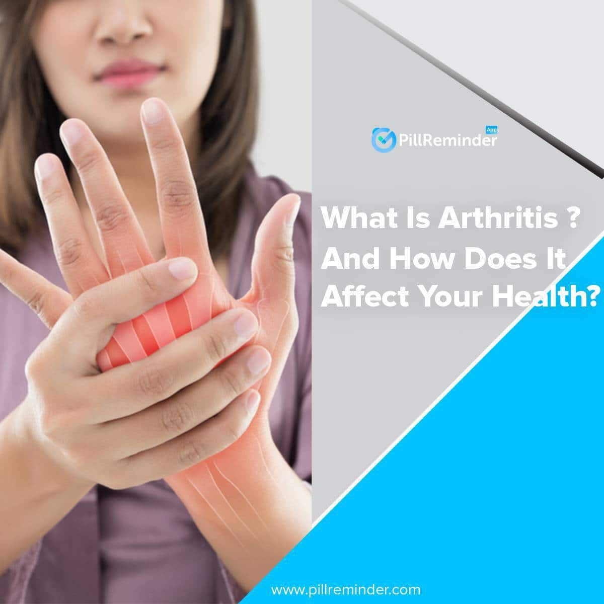 What Is Arthritis and How Does It Affect Your Health