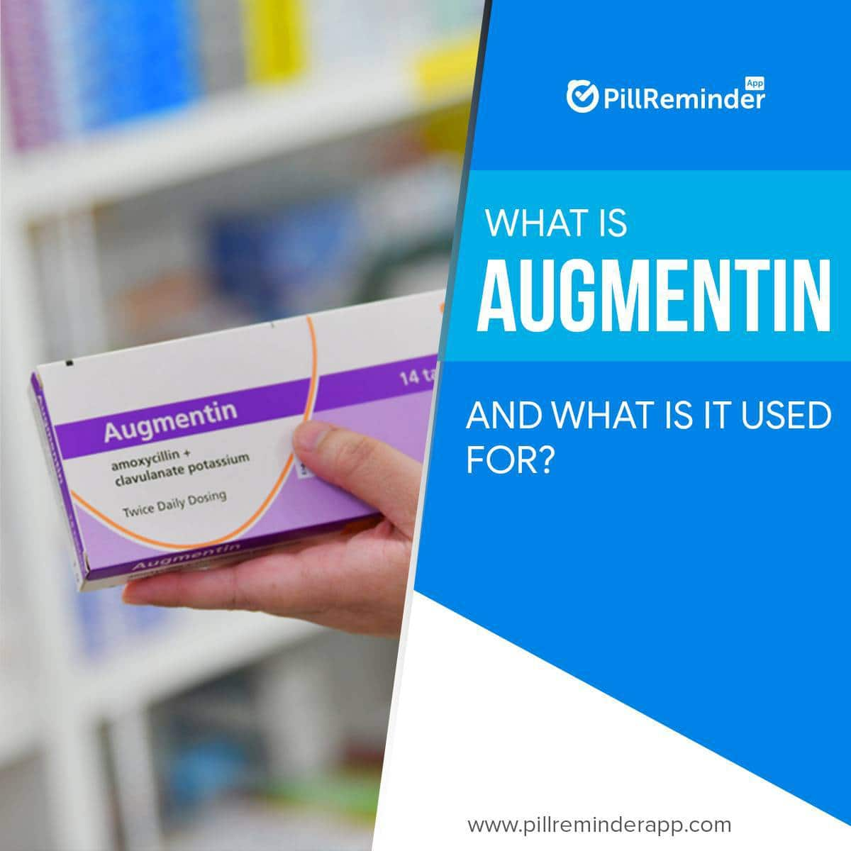 What Is Augmentin And What Is It Used For