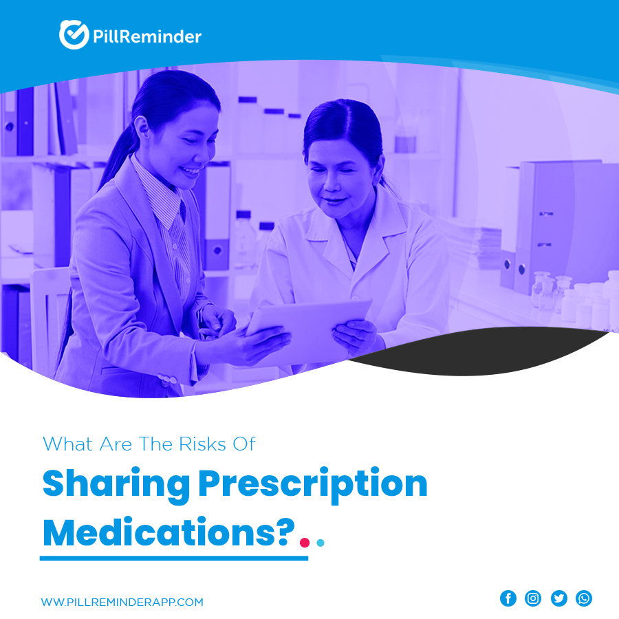 What Are The Risks Of Sharing Prescription Medications