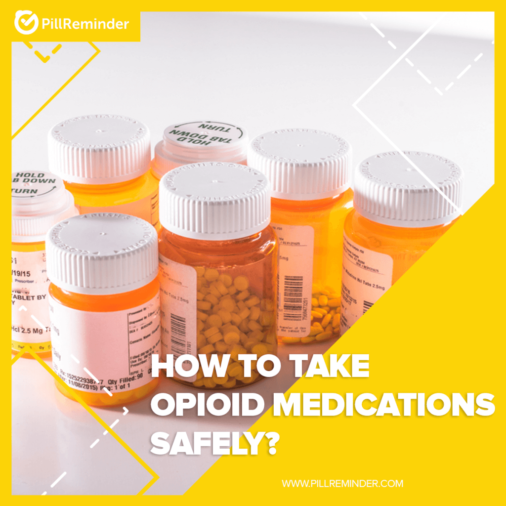 How To Take Opioid Medications Safely