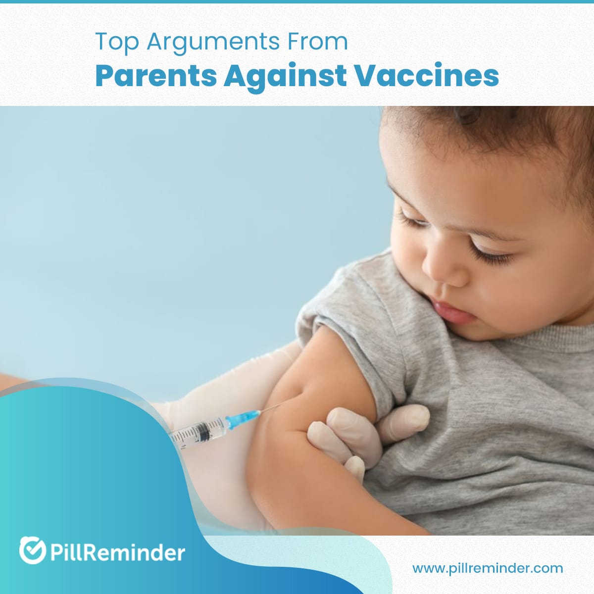 Top Arguments from Parents against Vaccines